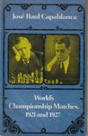 World's Championship Matches,1921 and 1927